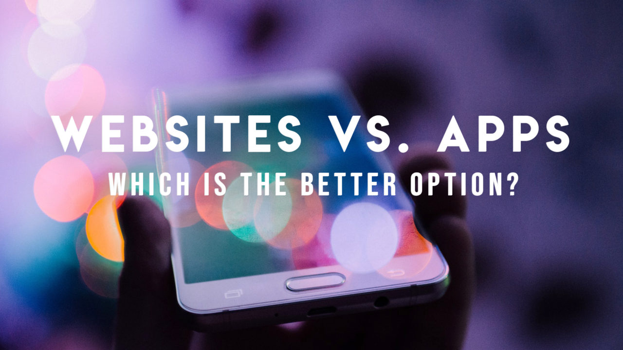 Websites vs. Apps: Whats the Best Option? | ADventure Marketing C