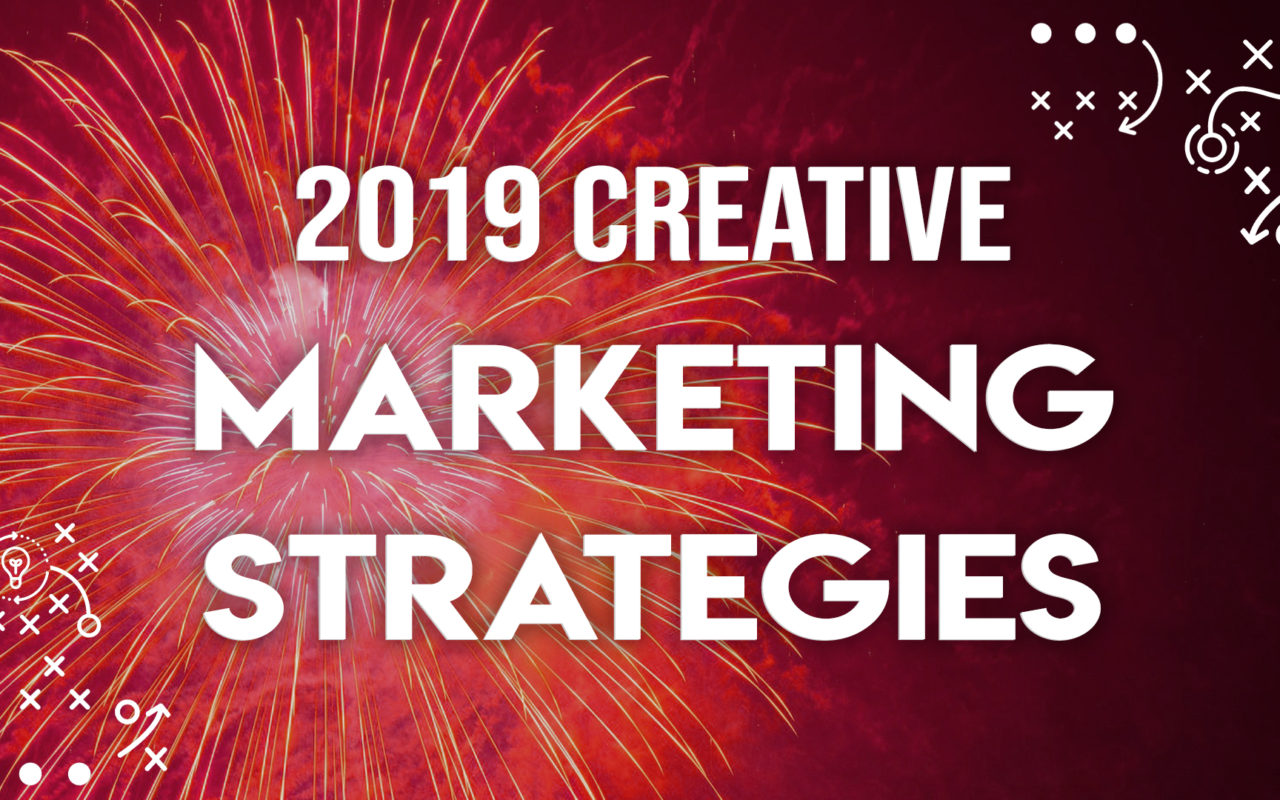Creative Marketing Strategies to Implement in 2019 | Adventure Marketing